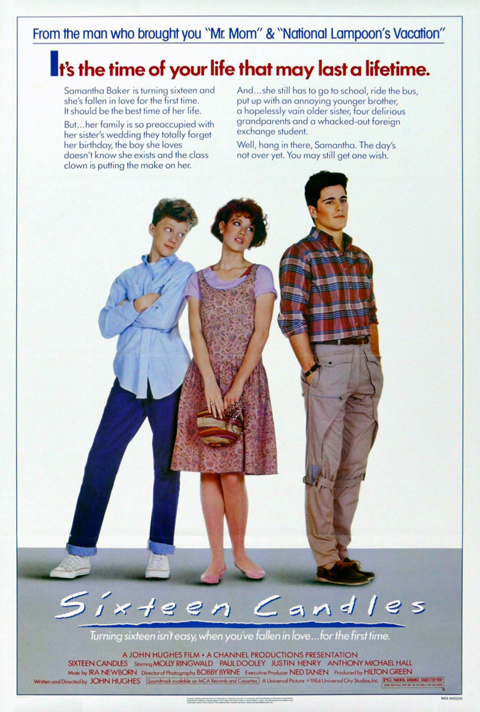 Sixteen Candles. One of the teen films that has to be watched.