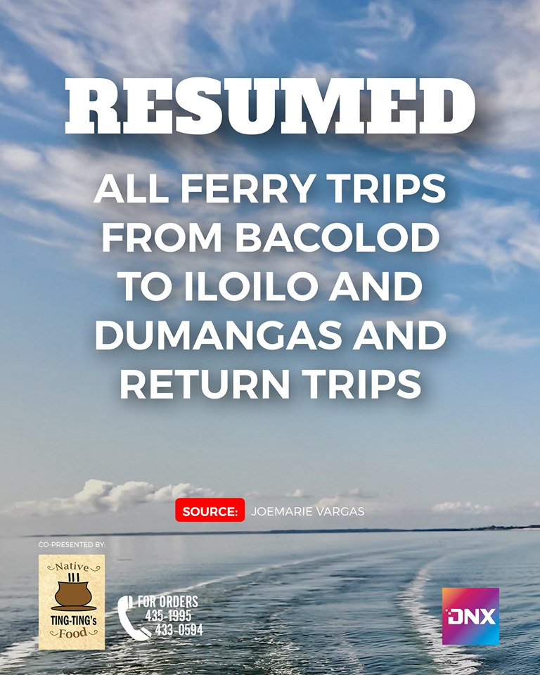 RESUMED. All ferry trips from Bacolod-to-Iloilo and Dumangas and return trips. - Joemarie Vargas