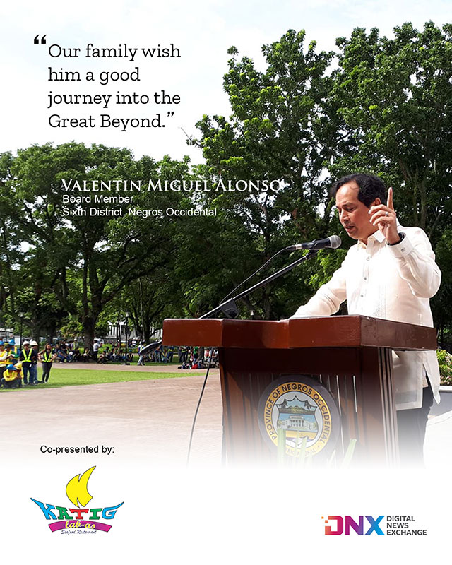 """""""Our family wish him a good journey into the Great Beyond."""" - Valentin Miguel Alonso, Board Member, Sixth District, Negros Occidental"""